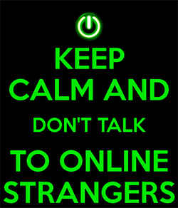 keep-calm-and-don-t-talk-to-online-strangers